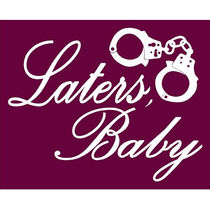 50 Sombras De Grey Laters Baby Sticker Calcomania Auto