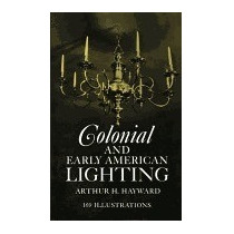 Libro Colonial And Early American Lighting, Arthur H Hayward