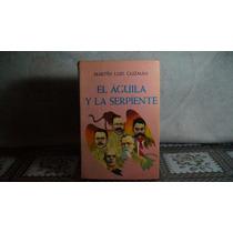 Libro El Aguila Y La Serpiente Mrtin Luis Guzman