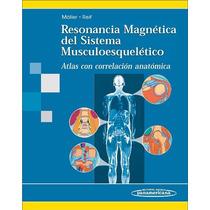 Resonancia Magnética Del Sistema Musculoesquelético 2011