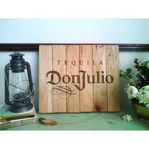 Cuadro Anuncio Letrero Tequila Don Julio Madera Bar Cantina
