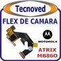 Flexor De Camara Cel Motorola Atrix Mb860 Con Instalacion