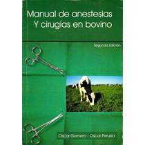 Anestesias Y Cirugías En Bovino / Ganado / Vacas / Toros