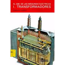 Libro: El Abc De Las Máquinas Eléctricas 1 - Transformadores