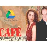 Café Con Aroma De Mujer Telenovela