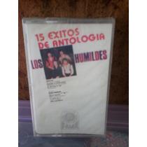 Los Humildes. 15 Exitos De Antologia. Cassette.
