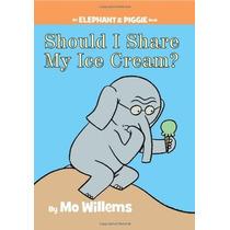 Debería Compartir Mi Helado? (un Elefante Y Piggie Libro)