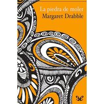 La Piedra De Moler Margaret Drabble Libro Digital