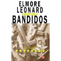 Bandidos - Elmore Leonard - Punto De Lectura