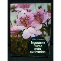 Noel Clarasó, Nuestras Flores Más Cultivadas.