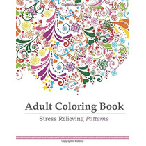 Libro Adult Coloring Stress Relieving Patterns - Antiestress