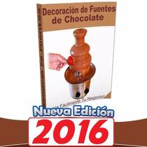 Libro: Decoración De Fuentes De Chocolate Para Negocio Facil