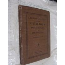 Libro Antiguo , Año 1910 ,arreglo Sencillo De Los Verbos , I