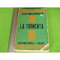 José Vasconcelos, La Tormenta, Ediciones Botas, México, 1948