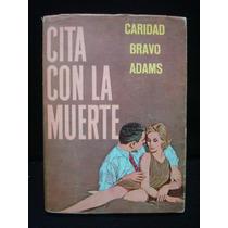 Caridad Bravo Adams, Cita Con La Muerte.