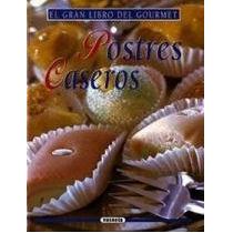 El Gran Libro Del Gourmet - Postres Caseros