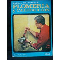 Richard Day, Manual Práctico De Plomería Y Calefacción.