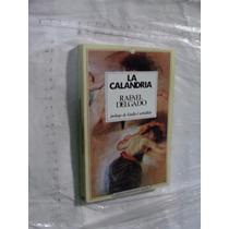 Libro La Calandria , Rafael Delgado , 187 Paginas , Año 199
