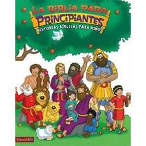 La Biblia Para Principiantes Historias Bíblicas Para Niños
