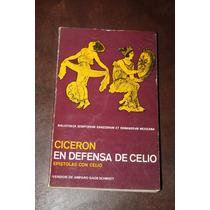 En Defensa Del Cielo Epistolas Con Celio , Bilingue Ciceron