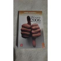 Libro México 2006 Manual Para Lectores Y Electores, Jorge A.