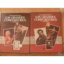 Enciclopedia Salvat De Grandes Compositores. Tomos 1 Y 10.