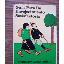 Guía Para Un Envejecimiento Satisfactorio-aut-philip Selby-