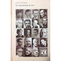 La Importancia De Vivir - Lin Yutang - Sudamericana