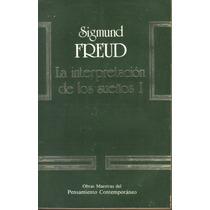 La Interpretacion De Los Sueños Sigmund Freud 1a Edic. (lbf)