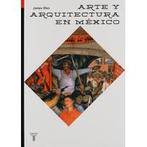 Libro Arte Y Arquitectura En México - James Oles + Regalo