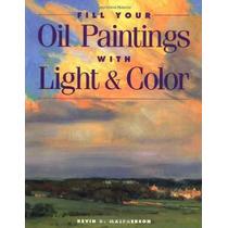 Llenar Sus Pinturas Al Óleo Con Luz Y Color