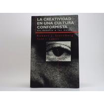 Libro La Creatividad En Una Cultura Conformista Sternberg