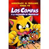 Libro Los Compas Y La Maldición De Mikecrack Trollin Timba