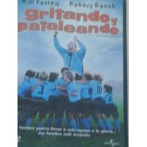 Dvd De La Pelicula Gritando Y Pataleando 2005 95 Minutos