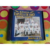 Banda Espuela De Oro Cd Junto A Ti 1999