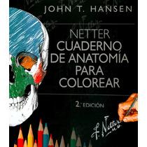 Netter, Cuaderno Anatomia Para Colorear. Hansen 2014