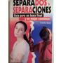 Separados Y Separaciones, Carola Sixtos