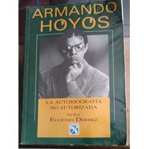 Armando Hoyos La Autobiografia No Autorizada Ni X E.derbez