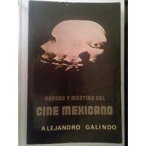 Verdad Y Mentira Del Cine Mexicano,alejandro Galindo,
