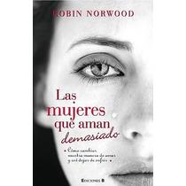Libro, Mujeres Que Aman Demasiado