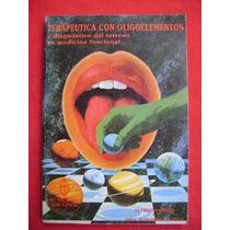 Terapéutica Con Los Oligoelementos - A. Embid Y Dra. Ortega