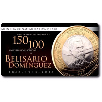 Moneda 20 Pesos Belisario Dominguez 2013 En Capsula
