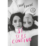 Sí , Si Es Contigo - Calle & Poché - Nueva Edición Original