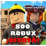 800 Robux En Roblox ¡oferta Limitada!