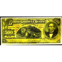 Billete De 500 Pesos Banco Londres Y Mexico (facsimil)
