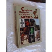Libro Capitulos Olvidados De La Historia De Mexico , Año 199