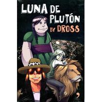 Luna De Pluton By Dross - Angel David Revilla / Temas De Hoy