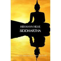 Siddhartha ( Joya Literaria De Tipo Novela Filosófica )