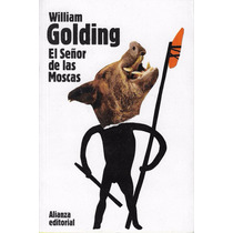 El Señor De Las Moscas, William Golding, Alianza Editorial.
