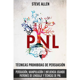 Pnl Técnicas Prohibidas De Persuasión - Steve Allen